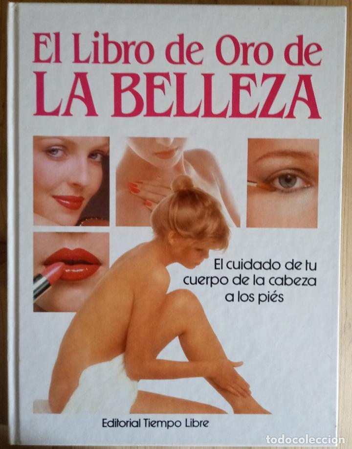 EL LIBRO DE ORO DE LA BELLEZA - TIEMPO LIBRE 1983 (Libros Antiguos, Raros y Curiosos - Ciencias, Manuales y Oficios - Medicina, Farmacia y Salud)