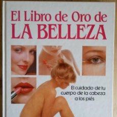 Libros antiguos: EL LIBRO DE ORO DE LA BELLEZA - TIEMPO LIBRE 1983. Lote 160719042
