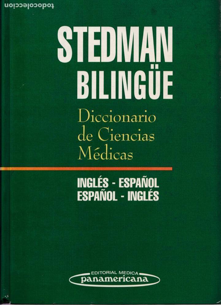* MEDICINA * STEDMAN BIBLINGÜE : DICCIONARIO DE CIENCIAS MÉDICAS INGLÉS-ESPAÑOL, ESPAÑOL-INGLÉS. (Libros Antiguos, Raros y Curiosos - Ciencias, Manuales y Oficios - Medicina, Farmacia y Salud)