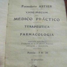 Libros antiguos: FORMULARIO ASTIER VADE-MECUM DEL MÉDICO PRÁCTICO - TERAPÉUTICA Y FARMACOLOGÍA - 1911. Lote 160962202