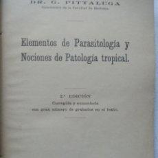 Libros antiguos: LIBRO ELEMENTOS DE PARASITOLOGÍA Y NOCIONES DE PATOLOGÍA TROPICAL 1916-1917. DR. G. PITTALUGA EJ 257. Lote 161690396