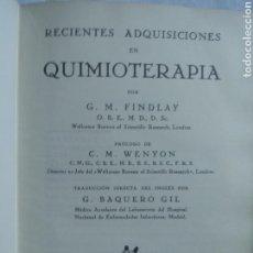 Libros antiguos: LIBRO RECIENTES ADQUISICIONES EN QUIMIOTERAPIA. G.M. FINDALY 1932. Lote 161693354