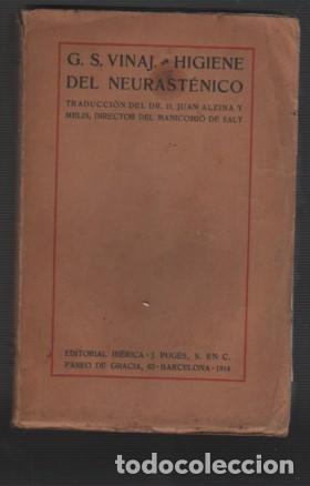 LIBRO HIGIENE DEL NEURASTÉNICO DE G.S. VINAJ TRAD. JUAN ALZINA I MELIS DTOR D MANICOMIO D SALT 1913 (Libros Antiguos, Raros y Curiosos - Ciencias, Manuales y Oficios - Medicina, Farmacia y Salud)