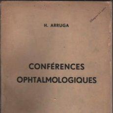 Libros antiguos: LIBRO DE H. ARRUGA - EN FRANCES - CONFÉRENCES OPHTALMOLOGIQUES 1937. Lote 162486022