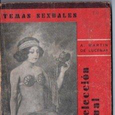 Libros antiguos: TEMAS SEXUALES - MARTIN DE LUCENAY : LA SELECCIÓN SEXUAL (1934). Lote 162617442