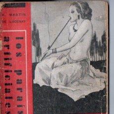 Libros antiguos: TEMAS SEXUALES - MARTIN DE LUCENAY : LOS PARAISOS ARTIFICIALES (1933). Lote 162617922