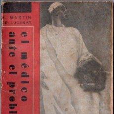 Libros antiguos: TEMAS SEXUALES - MARTIN DE LUCENAY : EL MÉDICO ANTE EL PROBLEMA (1934). Lote 162618158