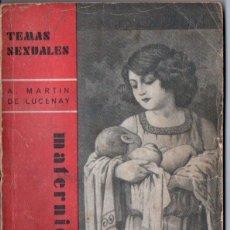 Libros antiguos: TEMAS SEXUALES - MARTIN DE LUCENAY : MATERNIDAD (1933). Lote 162618282