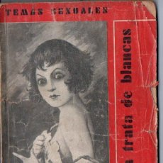 Libros antiguos: TEMAS SEXUALES - MARTIN DE LUCENAY : LA TRATA DE BLANCAS (1933). Lote 162618370