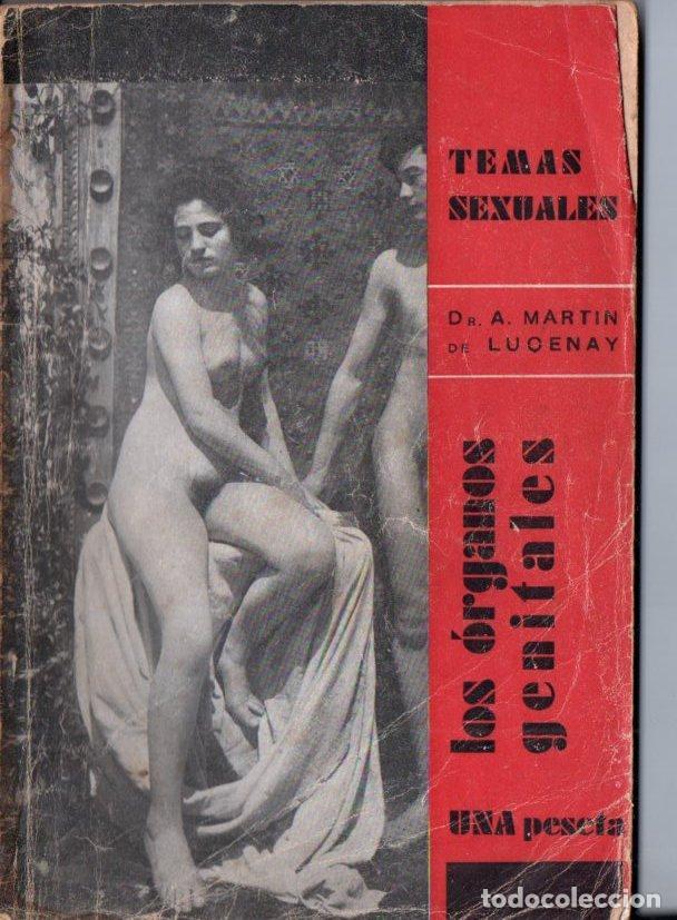 TEMAS SEXUALES - MARTIN DE LUCENAY : LOS ÓRGANOS GENITALES (1932) (Libros Antiguos, Raros y Curiosos - Ciencias, Manuales y Oficios - Medicina, Farmacia y Salud)