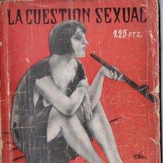 Libros antiguos: LA CUESTIÓN SEXUAL - MARTIN DE LUCENAY : LOS VICIOS DE LOS TOXICÓMANOS (1934). Lote 162619186