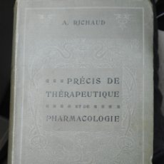 Libros antiguos: PRECIS DE THERAPEUTIQUE. PHARMACOLOGIE. A. RICHAUD. PARIS. 1908 TERAPÉUTICA. FARMACOLOGÍA. MEDICINA. Lote 162619225
