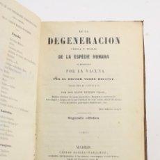 Libros antiguos: DE LA DEGENERACIÓN FÍSICA Y MORAL DE LA ESPECIE HUMANA OCASIONADA POR LA VACUNA, 1856, VERDÉ DELISLE. Lote 162688662