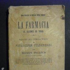 Libros antiguos: LA FARMACIA AL ALCANCE DE TODOS MANUAL DE FARMACOPEA VULGARIZADA SOLO EN BNAL. Lote 163415582
