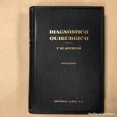 Libros antiguos: TRATADO DE DIAGNÓSTICO QUIRÚRGICO. DR. F. DE QUERVAIN. EDITORIAL LABOR 1934.. Lote 164730086