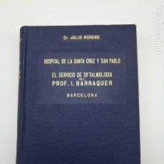 Libros antiguos: HOSPITAL SANTA CRUZ PABLO SERBIO OFTALMOLOGIA VIDAL BARRAQUER 1930 1932. Lote 164860258