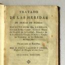 Libros antiguos: TRATADO DE LAS HERIDAS DE ARMAS DE FUEGO... TRADUCIDO AL ESPAÑOL POR D. FELIX GALISTEO Y XIORRO.... Lote 142425804