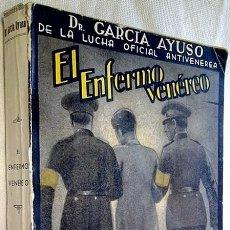 Libros antiguos: 1935. EL ENFERMO VENÉREO. DR. GARCÍA AYUSO. DR. SÁNCHEZ COVISA. ED. PLUS ULTRA. MEDICINA. SEXOLOGÍA.. Lote 165051798