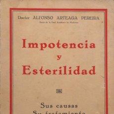Libros antiguos: IMPOTENCIA Y ESTERILIDAD. ALFONSO ARTEAGA PEREIRA. EDICIONES IBERIA. BARCELONA, 1929. . Lote 165525482