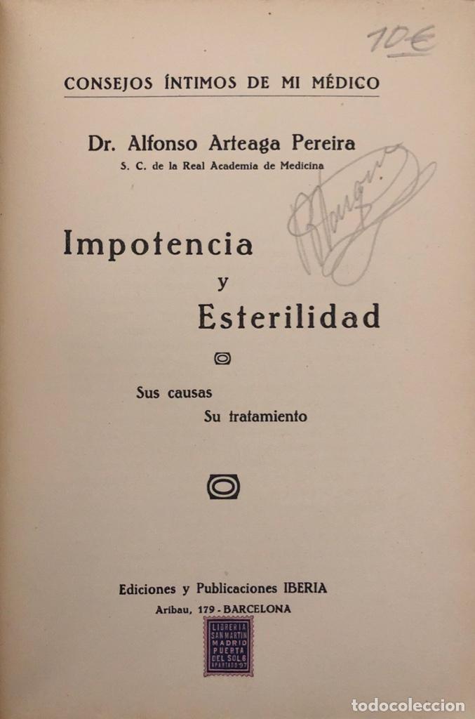 Libros antiguos: IMPOTENCIA Y ESTERILIDAD. ALFONSO ARTEAGA PEREIRA. EDICIONES IBERIA. BARCELONA, 1929. - Foto 2 - 165525482