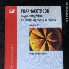 Libros antiguos: PHARMACOTHEON - DROGAS ENTEÓGENAS, SUS FUENTES VEGETALES Y SU HISTORIA - JONATHAN OTT. Lote 195355842