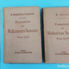 Libros antiguos: FORMULAIRE DES MEDICAMENTS NOUVEAUX 1906 2 TOMOS, H.BOEQUILLON-LIMOUSIN Y H.GILLET, BAILLIERE PARIS. Lote 166411974
