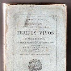 Libros antiguos: FISIOLOGÍA GENERAL LECCIONES SOBRE LAS PROPIEDADES DE LOS TEJIDOS VIVOS POR CLAUDIO BERNARD. Lote 166509730