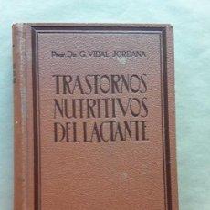 Libros antiguos: TRASTORNOS NUTRITIVOS DEL LACTANTE,COLECCION MARAÑÓN,1935. Lote 166819258