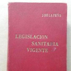 Libros antiguos: LEGISLACIÓN SANITARIA VIGENTE,J.DE LA PEÑA,1926. Lote 167053868