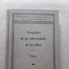 Libros antiguos: TERAPEUTICA DE LAS ENFERMEDADES DE LOS NIÑOS,F.LUST,LABOR,1924. Lote 167054420