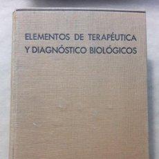 Libros antiguos: ELEMENTOS DE TERAPEUTICA Y DIAGNÓSTICO BIOLOGICOS,INSTITUTO LLORENTE,1935. Lote 167060692