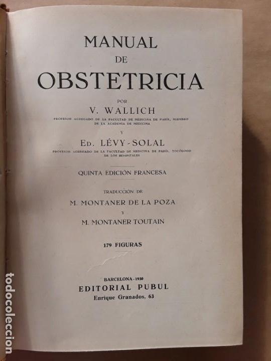 Libros antiguos: Manual de obstetricia,V.wallich,editorial pubul,1930 - Foto 3 - 167065424