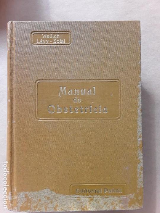 MANUAL DE OBSTETRICIA,V.WALLICH,EDITORIAL PUBUL,1930 (Libros Antiguos, Raros y Curiosos - Ciencias, Manuales y Oficios - Medicina, Farmacia y Salud)