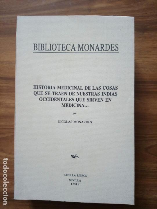 HISTORIA MEDICINAL DE LAS COSAS QUE... - MONARDES, NICOLÁS (Libros Antiguos, Raros y Curiosos - Ciencias, Manuales y Oficios - Medicina, Farmacia y Salud)