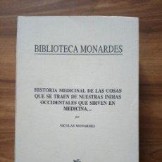 Libros antiguos: HISTORIA MEDICINAL DE LAS COSAS QUE... - MONARDES, NICOLÁS. Lote 167186652