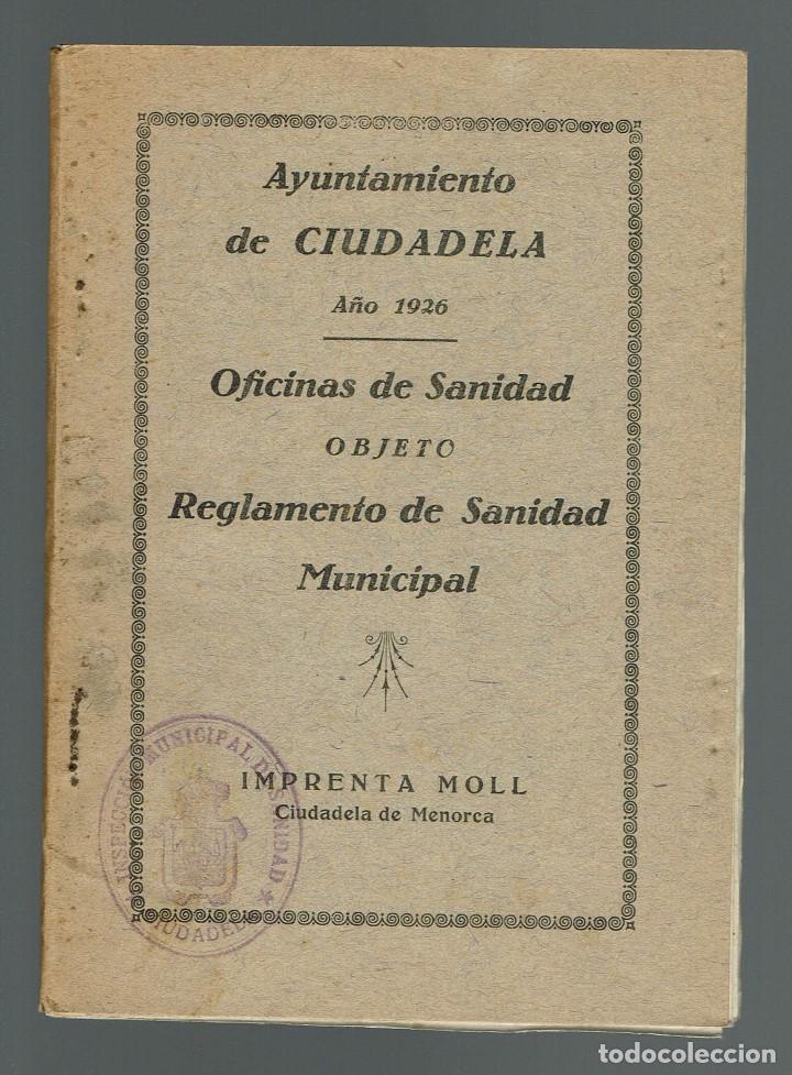 REGLAMENTO DE SANIDAD MUNICIPAL DEL AYUNTAMIENTO DE CIUDADELA. AÑO 1926. (MENORCA.2.4) (Libros Antiguos, Raros y Curiosos - Ciencias, Manuales y Oficios - Medicina, Farmacia y Salud)