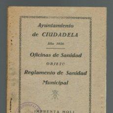 Libros antiguos: REGLAMENTO DE SANIDAD MUNICIPAL DEL AYUNTAMIENTO DE CIUDADELA. AÑO 1926. (MENORCA.15.7). Lote 168187924