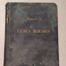 Libros antiguos: MANUAL DE TECNICA ANATOMICA - MEZQUITA MORENO - RUIZ HERMANOS, EDITORES, MADRID 1918-VER FOTOS. Lote 168289266