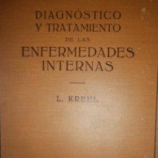 Libros antiguos: DIAGNOSTICO Y TRATAMIENTO DE LAS ENFERMEDADES INTERNAS KREHL LABOR 1936. Lote 168342776
