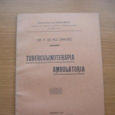 Libros antiguos: TUBERCULINOTERAPIA AMBULATORIA, DR. F. FEZ SANCHEZ, VALENCIA, 1914. Lote 168764036