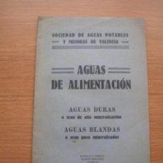 Libros antiguos: AGUAS DE ALIMENTACION, SOCIEDAD DE GUAS POTABLES Y MEJORAS DE VALENCIA, AÑOS 30. Lote 168764812