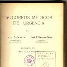 Libros antiguos: SOCORROS MÉDICOS DE URGENCIA - 1928 . Lote 168851136