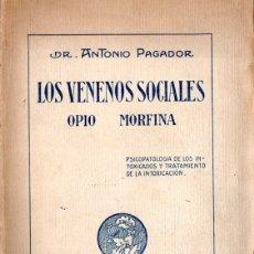Libros antiguos: ANTONIO PAGADOR : LOS VENENOS SOCIALES - OPIO, MORFINA (1923). Lote 168980590
