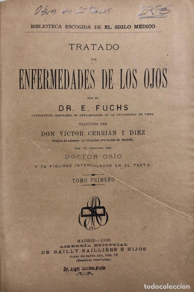 Libros antiguos: TRATADO DE ENFERMEDADES DE LOS OJOS. OBRA EN DOS TOMOS. DR. E. FUCHS. MADRID, 1893. - Foto 2 - 169537896