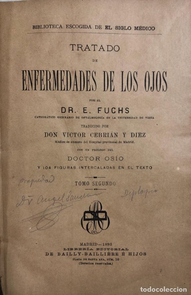 Libros antiguos: TRATADO DE ENFERMEDADES DE LOS OJOS. OBRA EN DOS TOMOS. DR. E. FUCHS. MADRID, 1893. - Foto 4 - 169537896