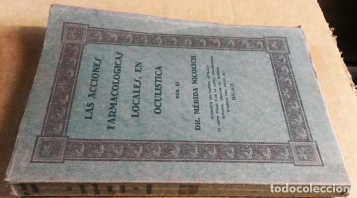 Libros antiguos: Mérida Nicolich, Las acciones farmacológicas locales en oculística, Málaga, 1928. Farmacia - Foto 2 - 169759344