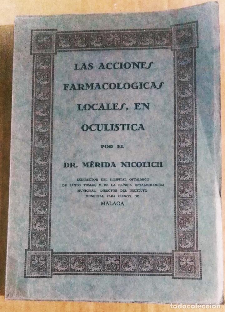MÉRIDA NICOLICH, LAS ACCIONES FARMACOLÓGICAS LOCALES EN OCULÍSTICA, MÁLAGA, 1928. FARMACIA (Libros Antiguos, Raros y Curiosos - Ciencias, Manuales y Oficios - Medicina, Farmacia y Salud)