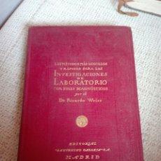 Libros antiguos: LOS MÉTODOS MÁS SENCILLOS Y RÁPIDOS PARA LAS INVESTIGACIONES DE LABORATORIO. RICARDO WEISS. CALLEJA.. Lote 170301773