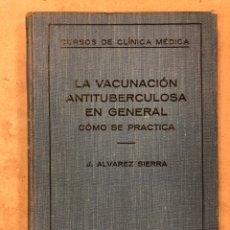 Libros antiguos: LA VACUNACIÓN ANTITUBERCULOSA EN GENERAL (CÓMO SE PRACTICA). J. VÁZQUEZ SIERRA. EDITORIAL LABOR 1931. Lote 170346862