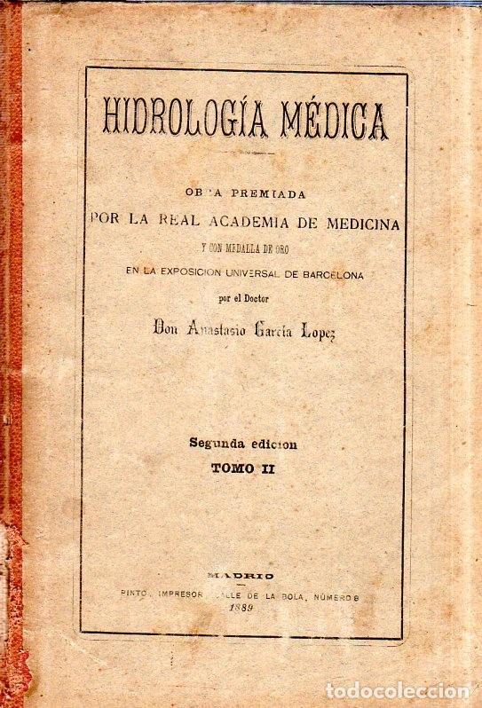 HIDROLOGIA MEDICA. DR. D. ANASTASIO GARCIA LOPEZ. 2ª EDICION. TOMO II. 1889. (Libros Antiguos, Raros y Curiosos - Ciencias, Manuales y Oficios - Medicina, Farmacia y Salud)